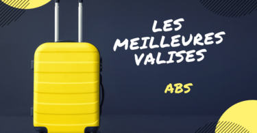 meilleure valise abs