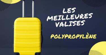 meilleure valise polypropylène