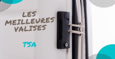 meilleure valise TSA