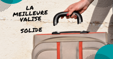 meilleure valise solide