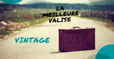 meilleure valise vintage
